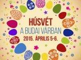 Húsvét a Budai Várban – Rengeteg színes gyerekprogram és húsvéti forgatag