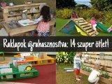 Raklapok újrahasznosítva! 14 szuper ötlet a gyereknek, amihez csak raklapokra van szükség - Fotókkal!