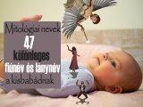 Babanevek: 47 különleges fiúnév és lánynév, amit adhatsz a kisbabádnak! - Mitológiai nevek és jelentésük