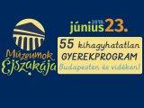Múzeumok Éjszakája 2018 - 55 kihagyhatatlan gyermekprogram Budapesten és vidéken! Ide menjetek el június 23-án