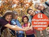 Őszi bakancslista családoknak 2018: 61 kihagyhatatlan program, ahova idén ősszel vidd el a gyereket! - Budapesti és vidéki helyek