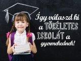 Iskolaválasztás, óvodapedagógus szemmel: így válaszd ki a megfelelő iskolát a gyermekednek! 7 fontos szempont