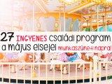 Május 1. ingyenes programok 2019: 27 szuper családi program Budapesten és vidéken május első napjára!