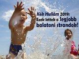 Kék Hullám 2019: Ezek lettek a legjobb balatoni strandok idén! - Mutatjuk a részletes listát és a különdíjasokat is