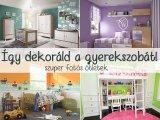 Gyerekszoba dekoráció: Így játssz a színekkel és a kiegészítőkkel a gyerekszobában! - Fotós ötletek