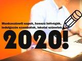 Munkaszüneti napok, hosszú hétvégék, ledolgozós szombatok, iskolai szünetek 2020: Ezekkel számolj!