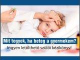 Mit tegyek, ha beteg a gyermekem? - Ingyen letölthető a nagy sikerű szülői kézikönyv, melyet gyermekgyógyász szakorvosok szerkesztettek