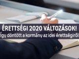 Érettségi 2020: Így döntött a kormány az idei érettségit érintő változásokról! - Mondjuk a részleteket