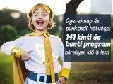 Gyereknap és pünkösdi hosszú hétvége 2020: 141 kinti és benti program, amit imádni fog a gyerek!