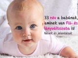Babanevek: 33 különleges keresztnév, aminek van férfi és női változata is - Ezeket is adhatod már a kisbabádnak!