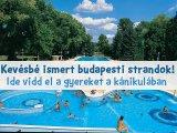 Budapesti strandok 2020: 7 kevésbé ismert strand, ahol talán elkerülitek a tömeget - Ide vidd el a gyereket!