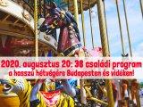 Augusztus 20. programok 2020: 38 családi program a négynapos hosszú hétvégére Budapesten és vidéken