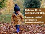 Október 23. és őszi szünet programok 2020: 40 ingyenes programötlet családoknak Budapesten és vidéken