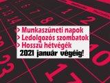 Munkaszüneti napok, ledolgozós szombatok, hosszú hétvégék 2021 január végéig: Így tervezd az év végi pihenést!