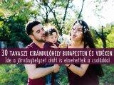 A legszebb tavaszi kirándulóhelyek Budapesten és vidéken: 30 hely, ahova a járványhelyzet alatt is elmehetsz a gyerekkel