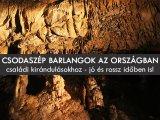 Barlangok az országban: 21 csodaszép barlang, ahova vidd el a gyereket! - Kánikulában és esőben is jó program