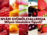 Nyári gyümölcsallergia gyerekeknél: Milyen tünetekre figyelj fel?  - A dietetikus elmondja