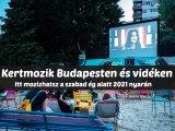Kertmozik 2021: Budapesti és vidéki kertmozik, ahol a szabad ég alatt nézheted a kedvenc filmjeidet