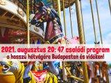 Augusztus 20. programok 2021: 47 családi program a háromnapos hosszú hétvégére Budapesten és vidéken