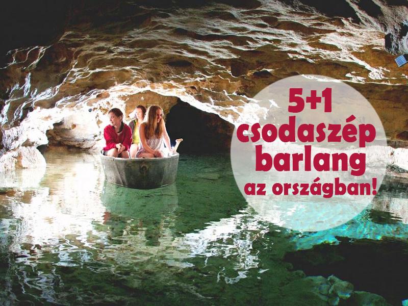 5+1 csodaszép barlang Magyarországon, ahova mindenképpen vidd el a gyerekeket is!