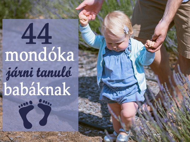 44 mondóka totyogóknak: jártató, lépegető, állítgató, ugráltató, lábjáték versikék lábtornához, járni tanuláshoz