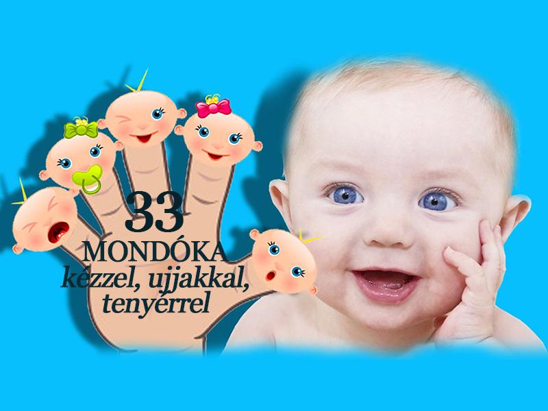 Mondóka babáknak, kisgyerekeknek: 33 játékos mondóka a kézzel, ujjakkal, tenyérrel