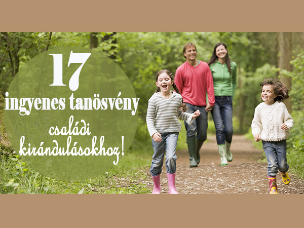 17 ingyenes tanösvény az országban, hétvégi családi sétákhoz, kiránduláshoz - Kicsi gyerekkel is bejárhatók!