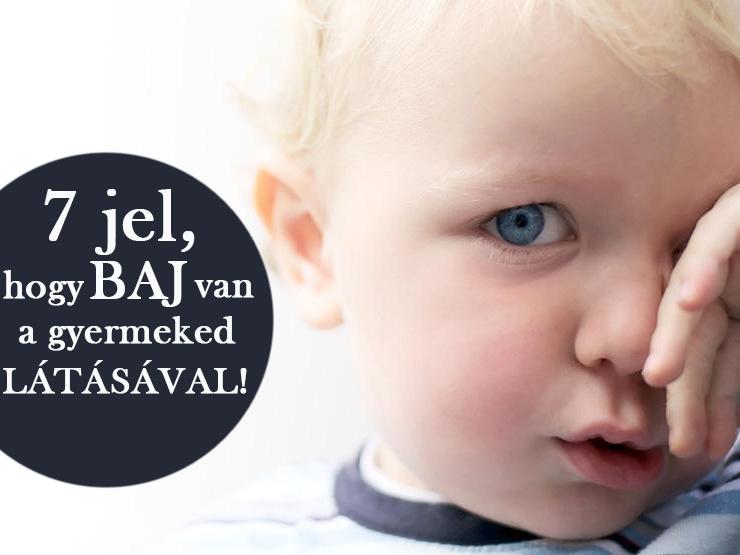 7 jel, ami arra utal, hogy baj van a gyerek látásával - Akkor is, ha nem mondja!