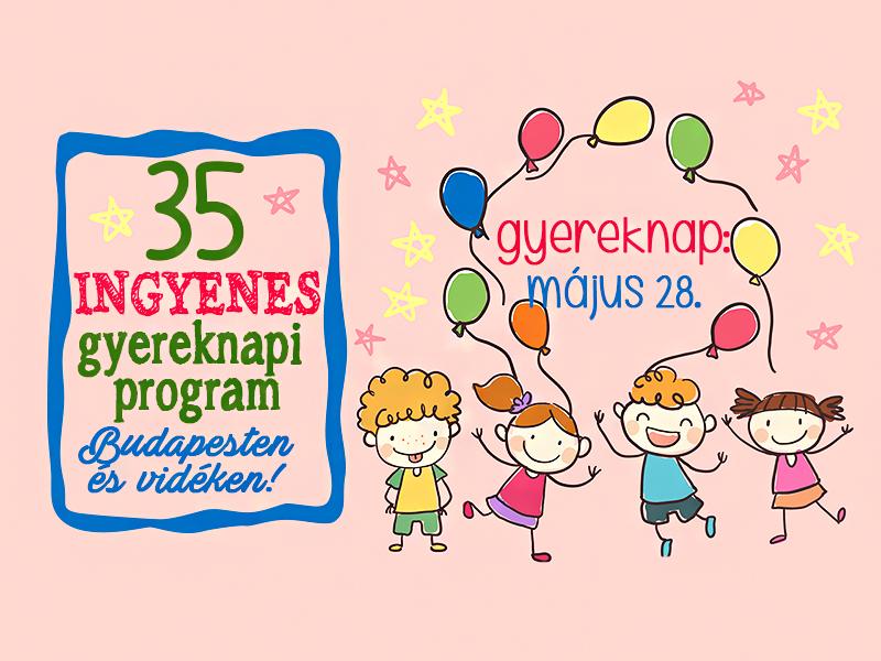 Gyermeknapi programok 2017: 35 szuper ingyenes program Budapesten és vidéken, ahova vidd el a gyereket a hétvégén!