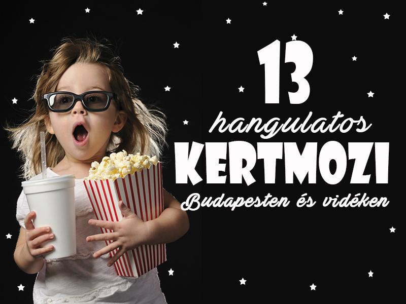 Kertmozik Budapesten és vidéken 2017: 13 hangulatos hely, ahol a szabad ég alatt mozizhatsz! Gyerekkel is jó program