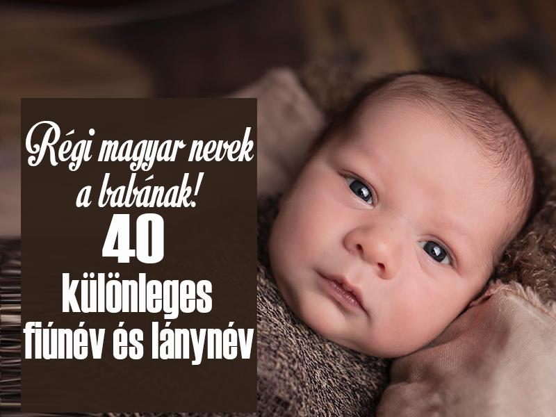 Babanevek: 40 különleges fiúnév és lánynév, amit adhatsz a babádnak - Régi magyar nevek és jelentésük