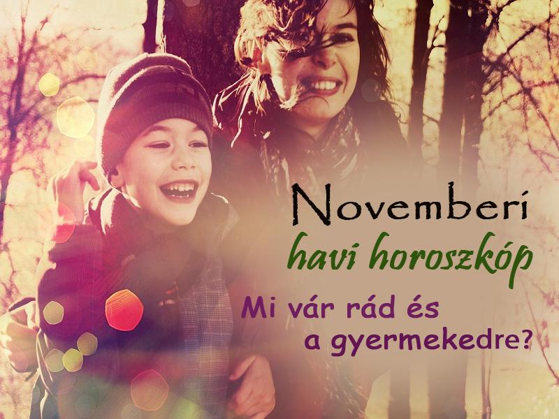Havi horoszkóp novemberre szülőknek, gyerekeknek - Milyen változásokat hoz az idei ősz neked és gyermekednek?
