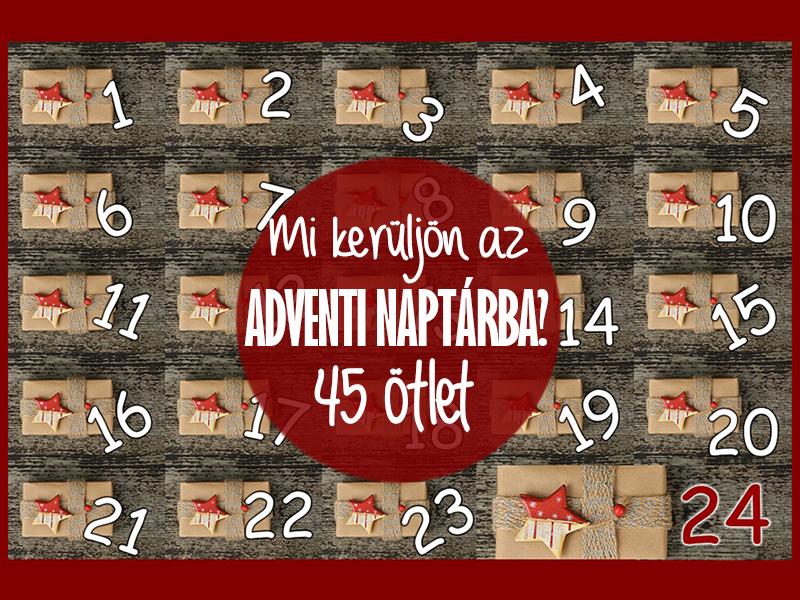 Mi kerüljön az adventi naptárba? 45 apró ajándékötlet, ha már unod a csokit - Ötletek kisfiúknak, kislányoknak, nagyobbaknak