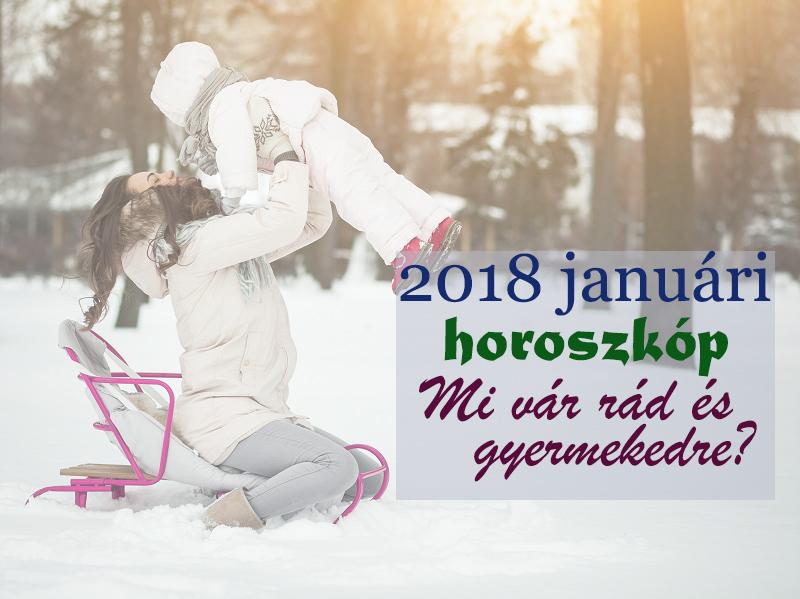 Havi horoszkóp januárra szülőknek, gyerekeknek - Milyen változásokat hoz 2018 első hónapja neked és gyermekednek?