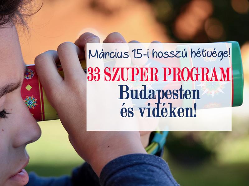 Március 15-i programok 2018: 33 szuper program a hosszú hétvégére, ahova elviheted a gyermeked is!
