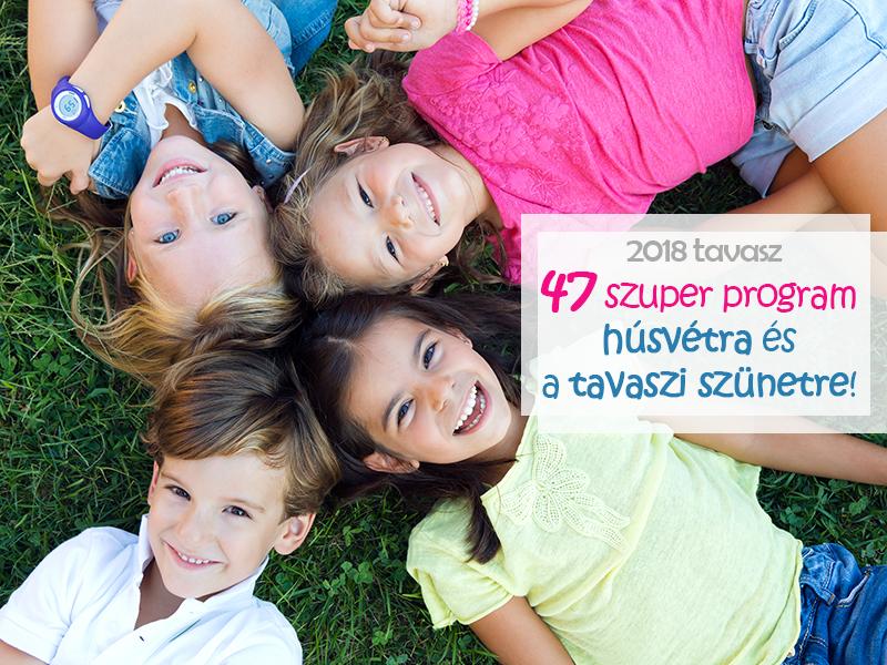 Tavaszi szünet és húsvét 2018: 47 szuper program Budapesten és vidéken, amit imádni fog a gyerek - Jó és rossz időre is!