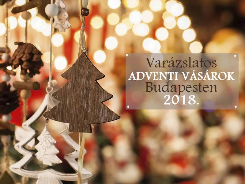 Adventi vásár 2018: 9 varázslatos hely Budapesten, ahova idén mindenképpen vidd el a gyereket!