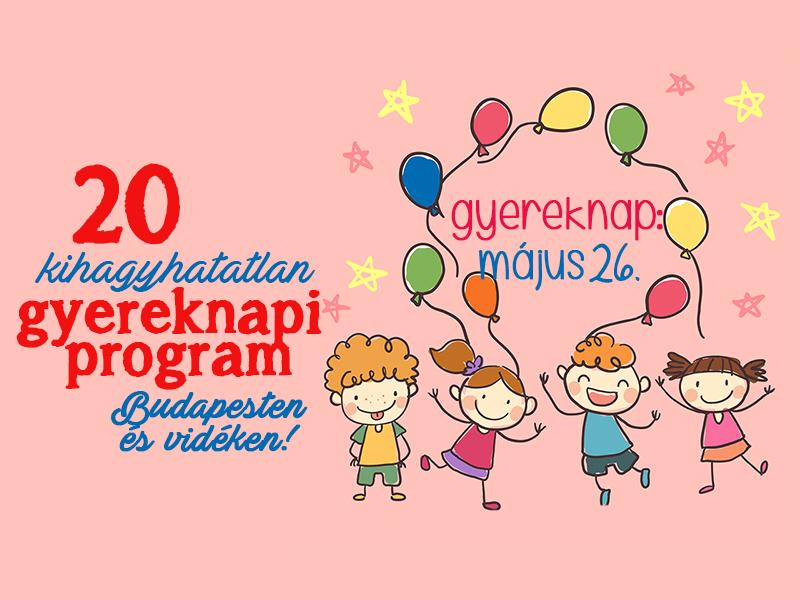 Gyermeknap 2019: 20 kihagyhatatlan gyereknapi program Budapesten és vidéken, ahova vidd el a gyereket!