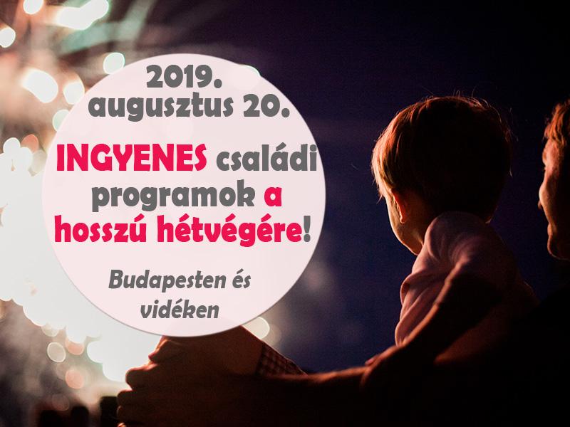 Augusztus 20-i ingyenes programok 2019: 37 szuper családi program a hosszú hétvégére Budapesten és vidéken