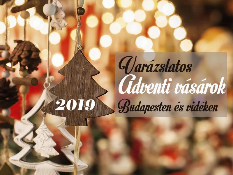 Adventi vásár 2019: Varázslatos adventi vásárok Budapesten és vidéken, ahova vidd el a gyereket!