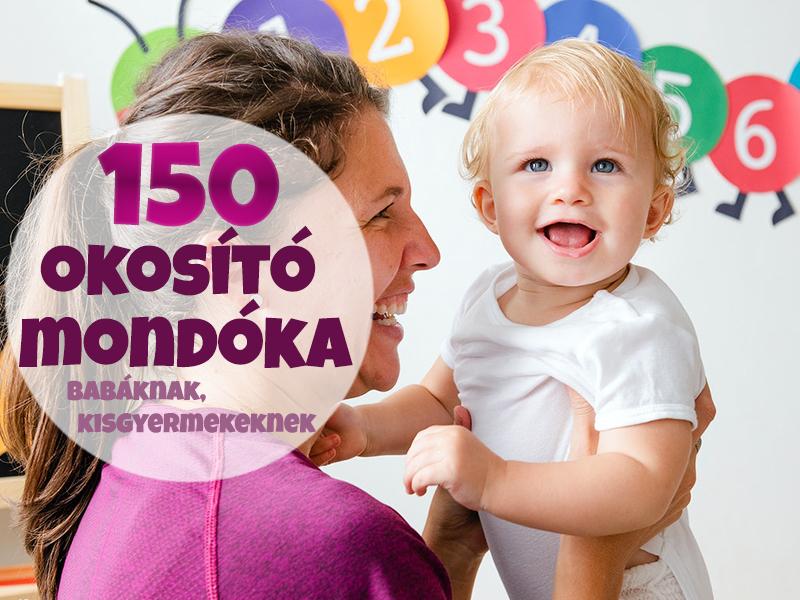 150 okosító mondóka, vers és dal babáknak, kisgyermekeknek - Van miből válogatni, ha mondókáznátok egyet!
