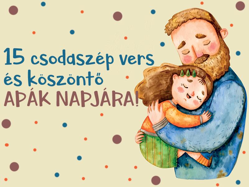 Versek apák napjára - 6 vers az apuka felköszöntésére június harmadik vasárnapján